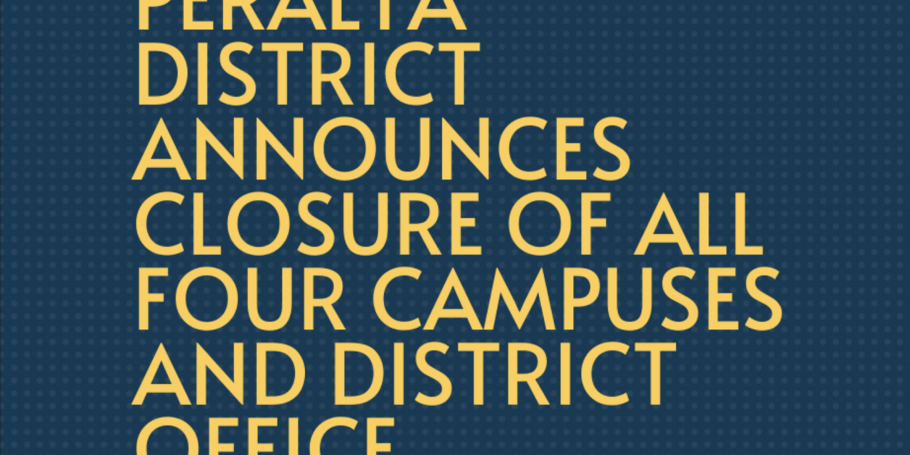 BREAKING: Peralta District announces closure of all four campuses and district office