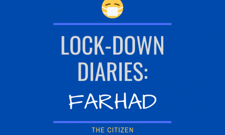Lock-down Diaries: Farhad