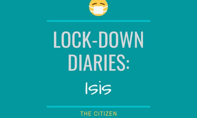 Lock-down Diaries: Isis