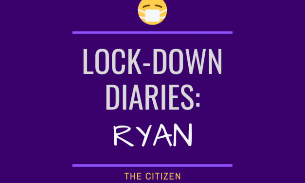 Lock-down Diaries: Ryan