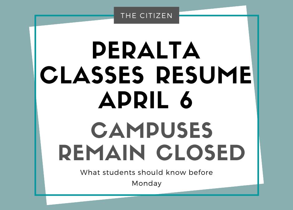 Peralta classes resume April 6, campuses remain closed
