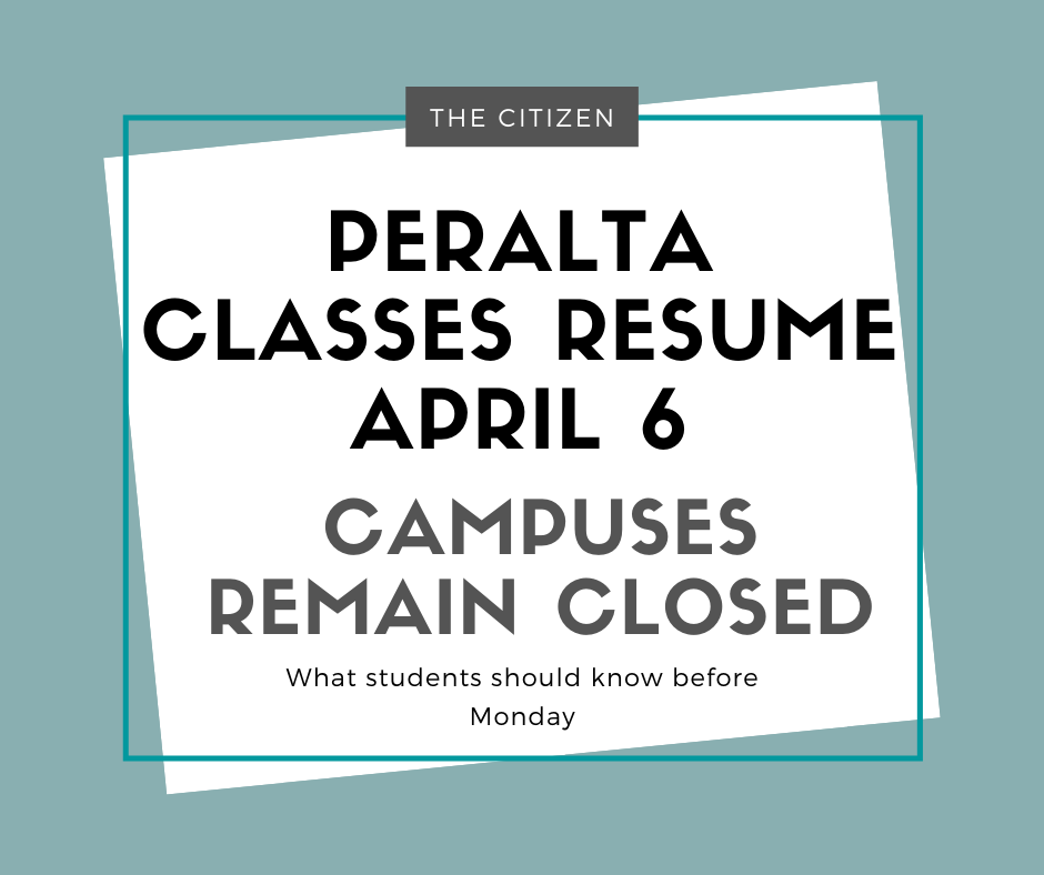 text saying peralta classes resume April 6 campuses remain closed