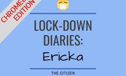 Lock-down Diaries: Ericka
