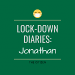 Lock-down Diaries: Jonathan