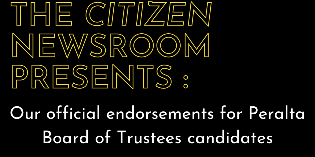 The Citizen newsroom endorsements for Peralta Board of Trustees Candidates