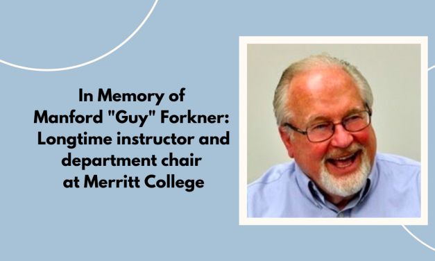 "In Memory of Manford ""Guy"" Forkner: Longtime Instructor and Department Chair at Merritt College"