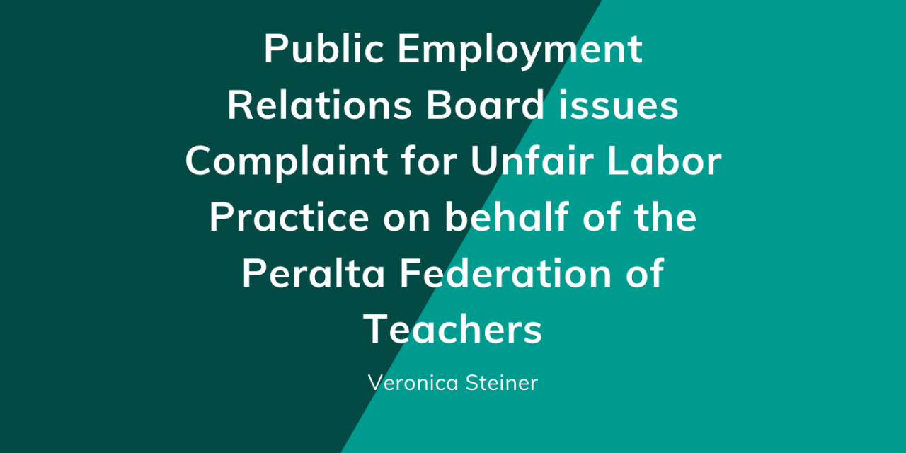 Public Employment Relations Board issues Complaint for Unfair Labor Practice on behalf of the Peralta Federation of Teachers