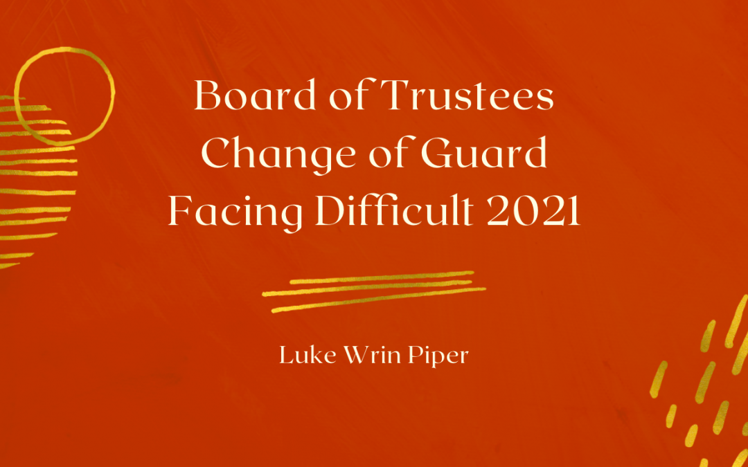Board of Trustees Change of Guard Facing Difficult 2021