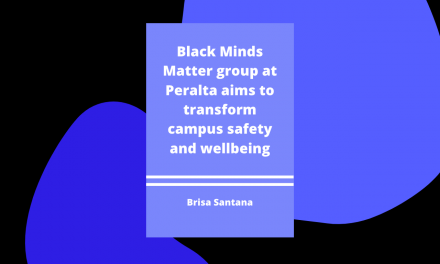 Black Minds Matter group at Peralta aims to Transform Campus Safety and Wellbeing