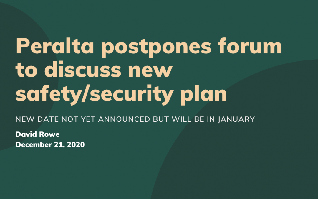 Peralta postpones forum to discuss new safety/security plan