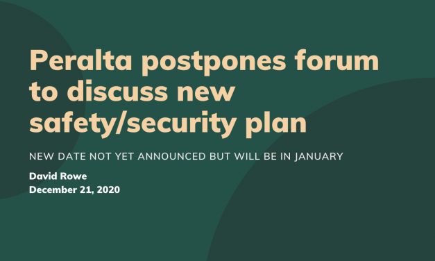 Peralta postpones forum to discuss new safety/security plan