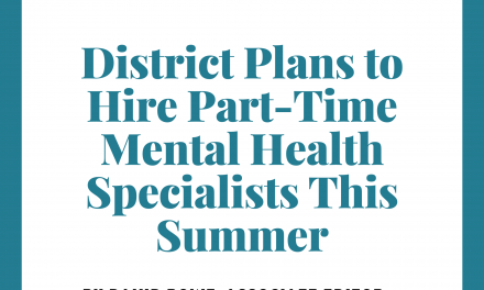 District Plans To Hire Four Part-Time Mental Health Specialists This Summer