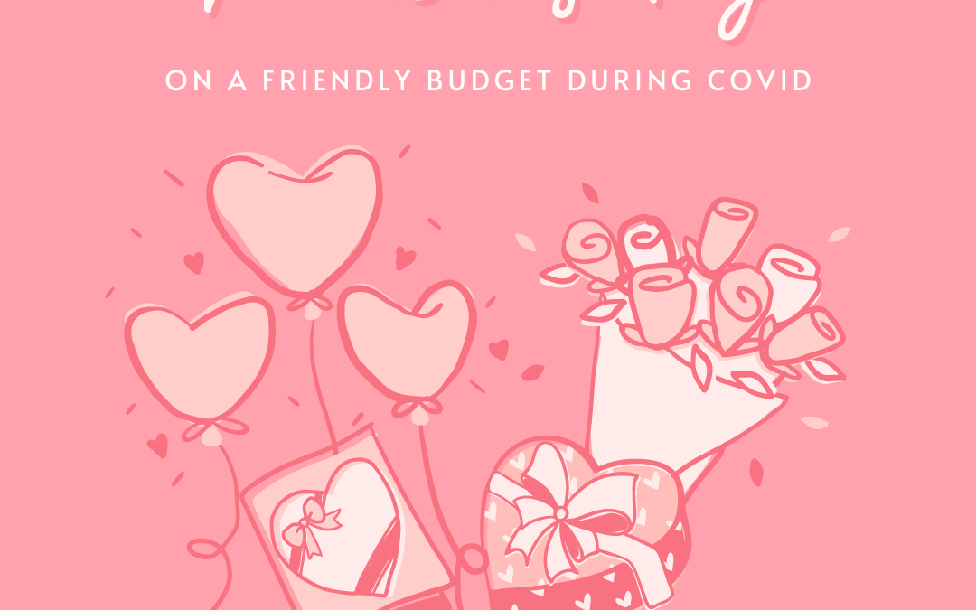 Valentine's Day on a Friendly Budget During COVID