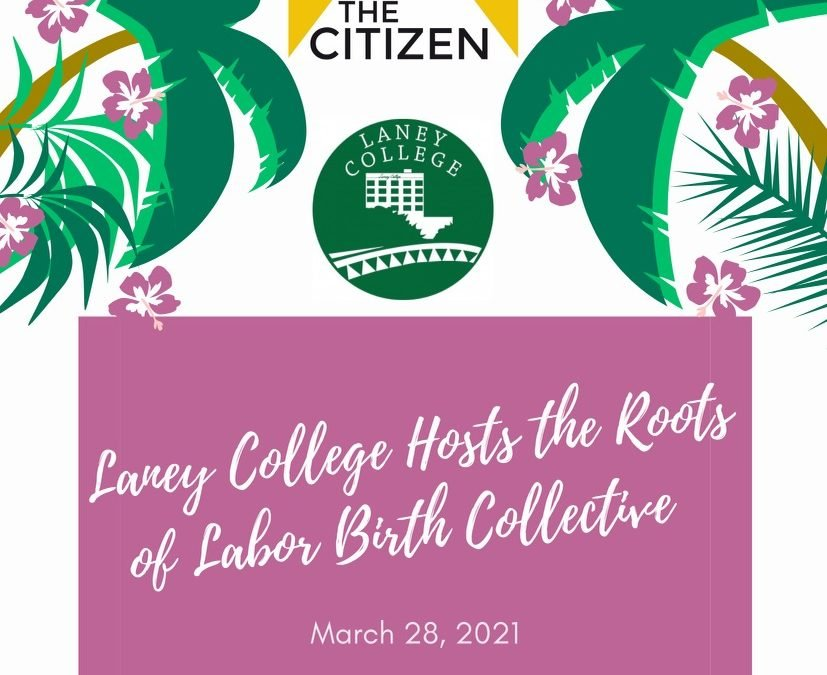 Laney College Hosts the Roots of Labor Birth Collective