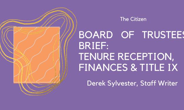 Board of Trustees Brief: Tenure Reception, Finances & Title IX