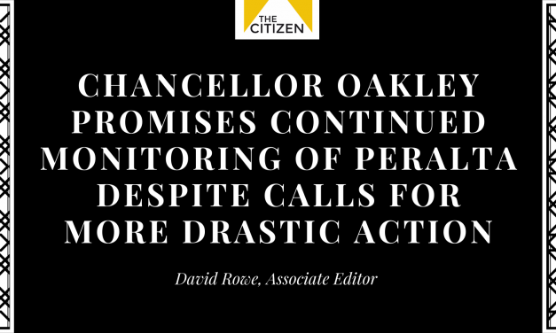 Chancellor Oakley Promises Continued Monitoring of Peralta Despite Calls for More Drastic Action