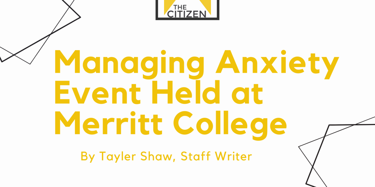 Managing Anxiety Event Held at Merritt College