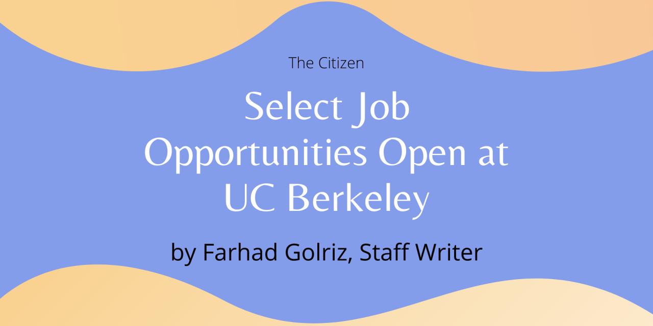 Select Job Opportunities Open at UC Berkeley