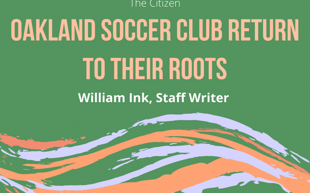 Oakland Soccer Club Return To Their Roots