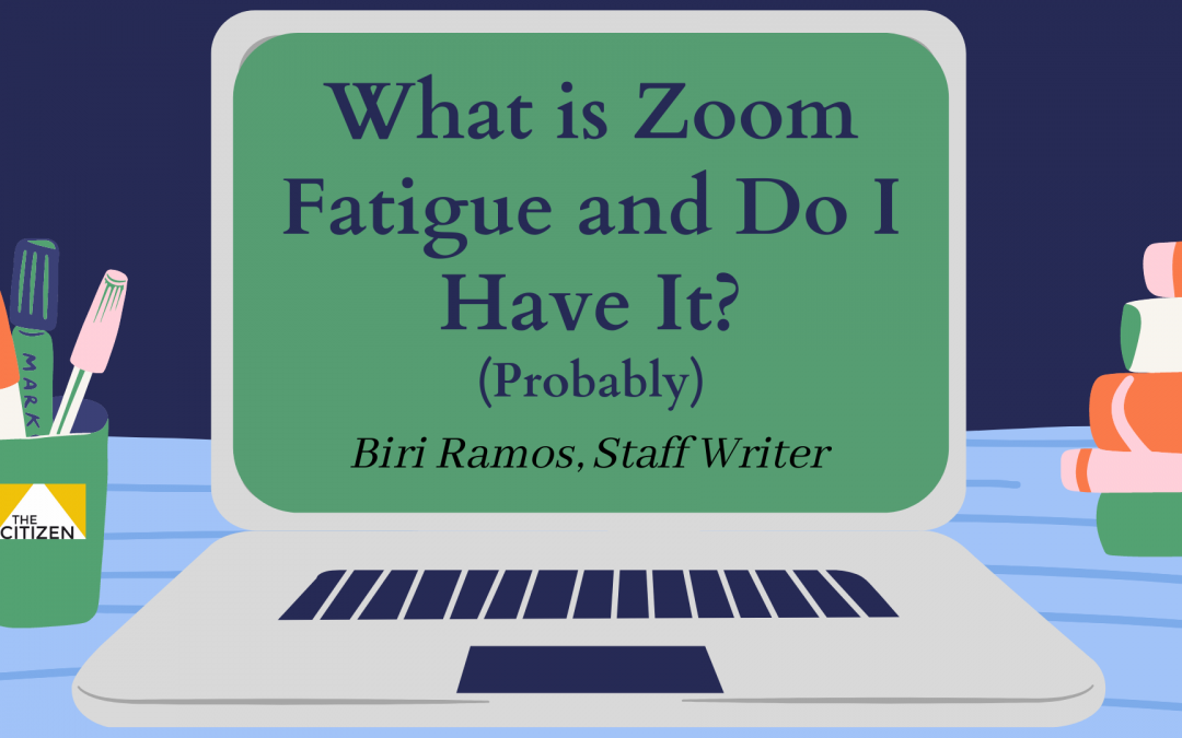 What is Zoom Fatigue and Do I Have It? (Probably)