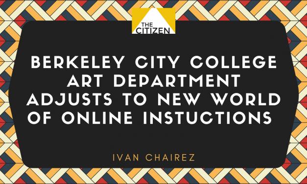 Berkeley City College Art Department Adjusts to New World of Online Instruction
