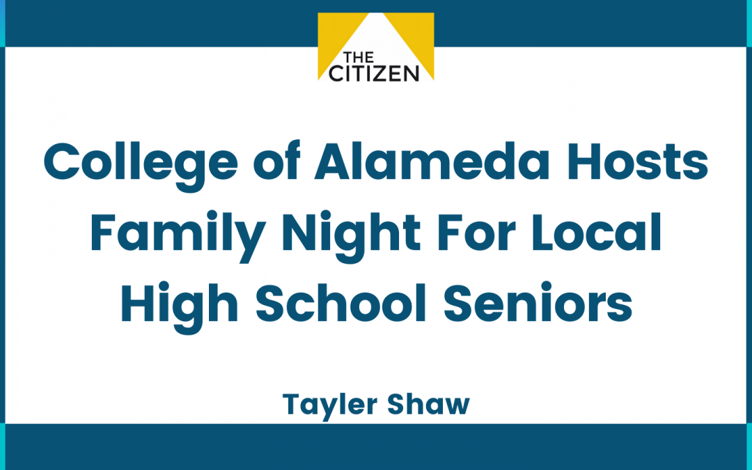 College of Alameda hosts Family Night for local high school seniors
