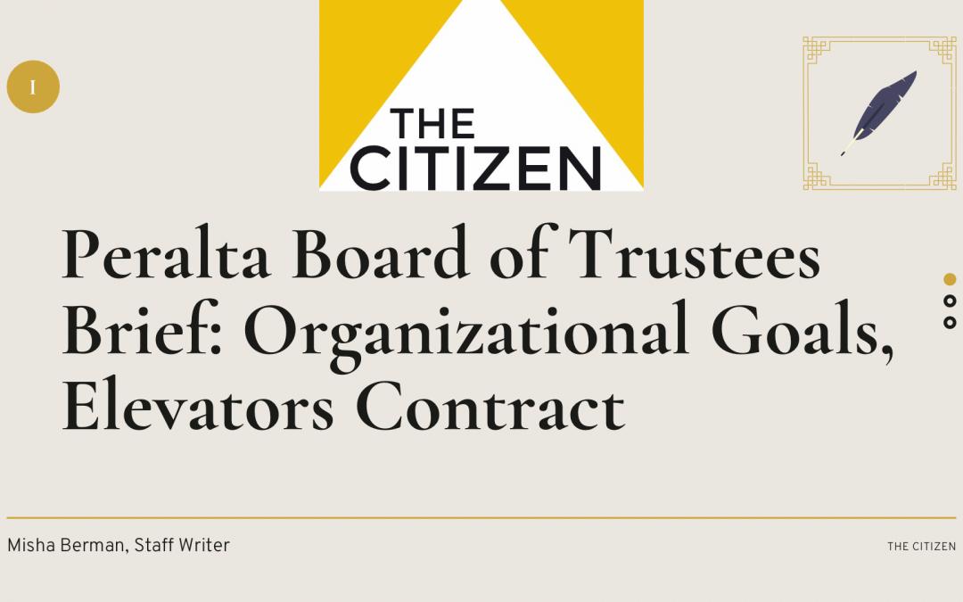 Peralta Board of Trustees Brief: Organizational Goals, Elevators Contract