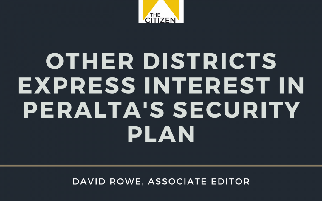 Other Districts Express Interest in Peralta's Security Plan
