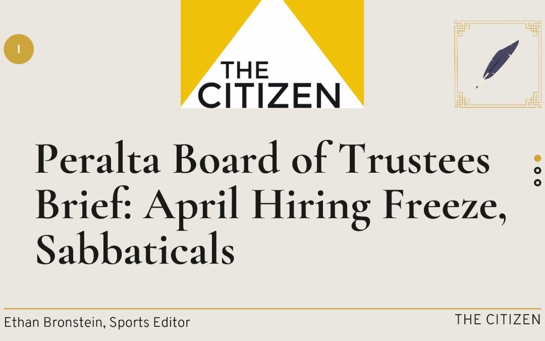 Peralta Board of Trustees Meeting: April Hiring Freeze, Sabbaticals