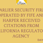 Earlier Security Firm operated by Fife and Harper Received Citations from California Regulatory Agency