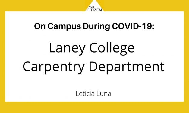 """The Citizen presents: """"On Campus During COVID-19: The Laney College Carpentry Department"""""""