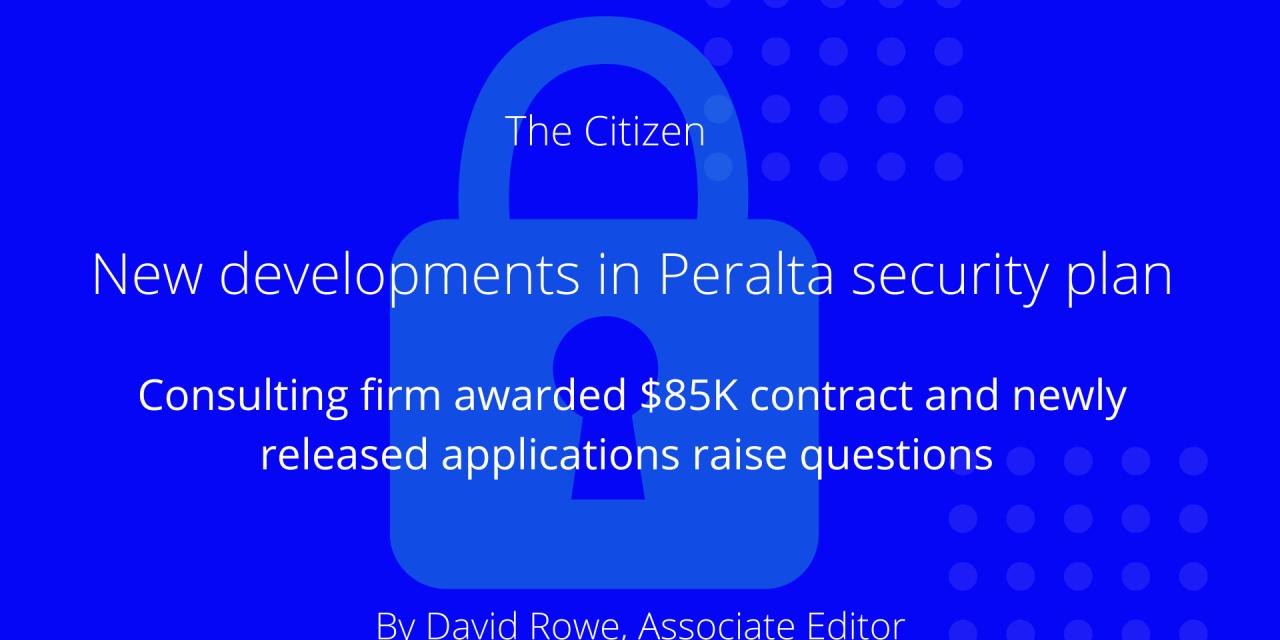 New Developments in Peralta Security Plan