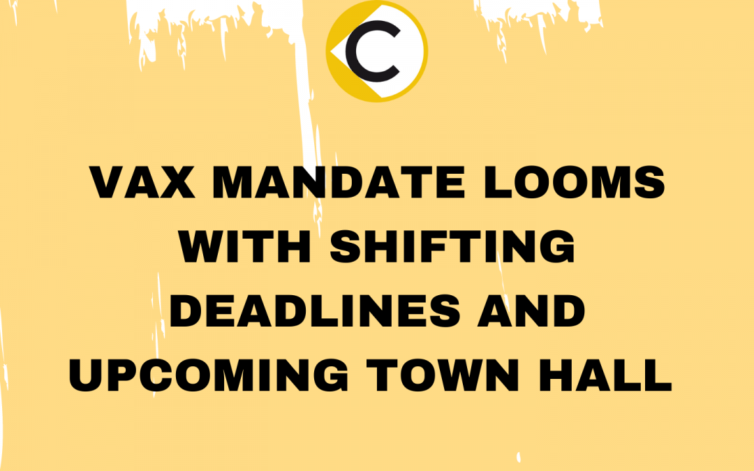 Vax Mandate Looms with Shifting Deadlines and Upcoming Town Hall