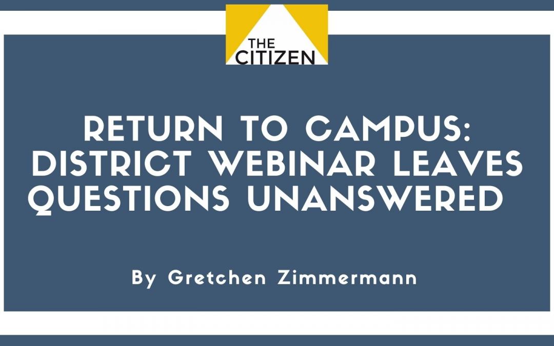 Return to Campus: District Webinar Leaves Questions Unanswered
